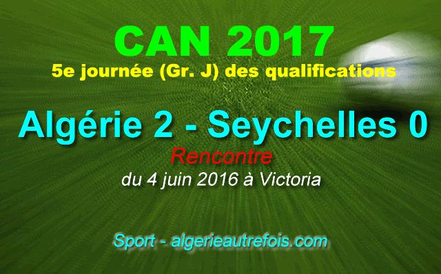 CAN-2017 - éliminatoires Algérie-Seychelles